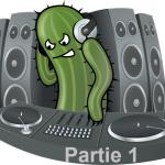 Le DJ cet individu bizarre : mode d'emploi (partie 1)