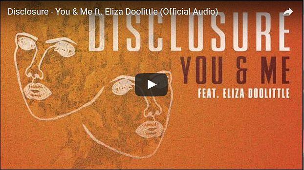 Disclosure - You & Me ft. Eliza Doolittle