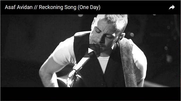 Asaf Avidan // Reckoning Song (One Day)